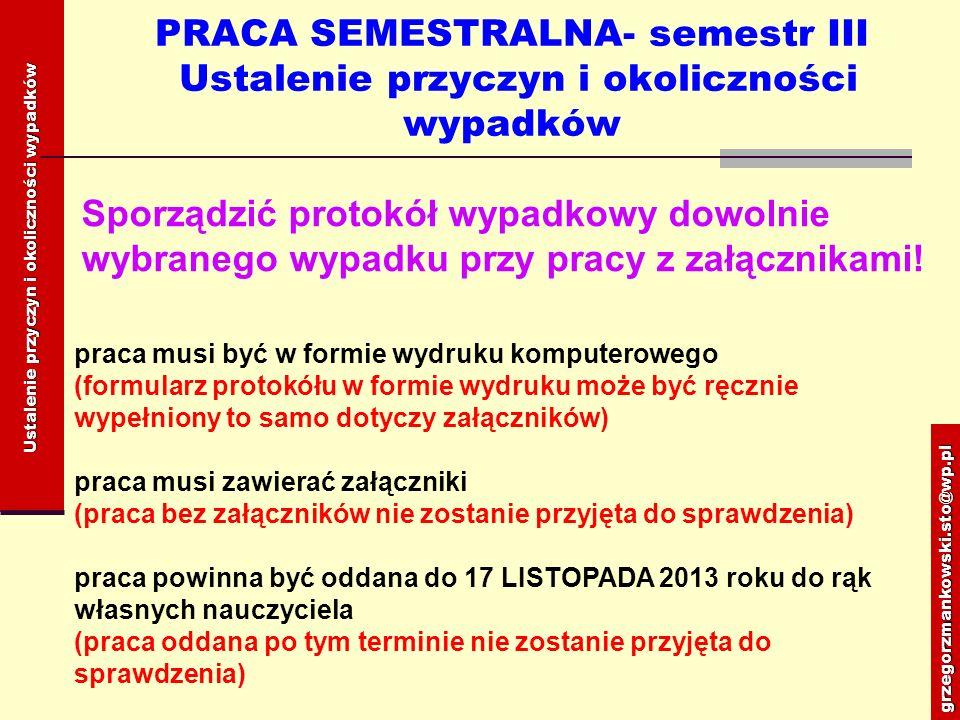 PRACA SEMESTRALNA- semestr III Ustalenie przyczyn i okoliczności wypadkówgrzegorzmankowski.sto@wp.pl Ustalenie przyczyn i okoliczności wypadków Sporzą