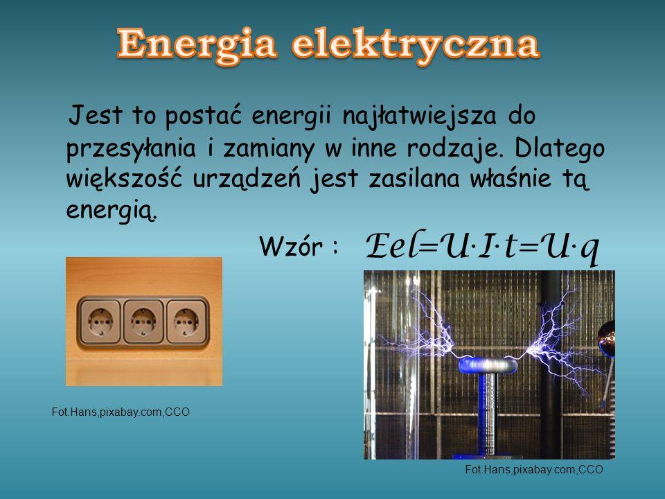Jest to postać energii najłatwiejsza do przesyłania i zamiany w inne rodzaje. Dlatego większość urządzeń jest zasilana właśnie tą energią. Wzór : Eel=