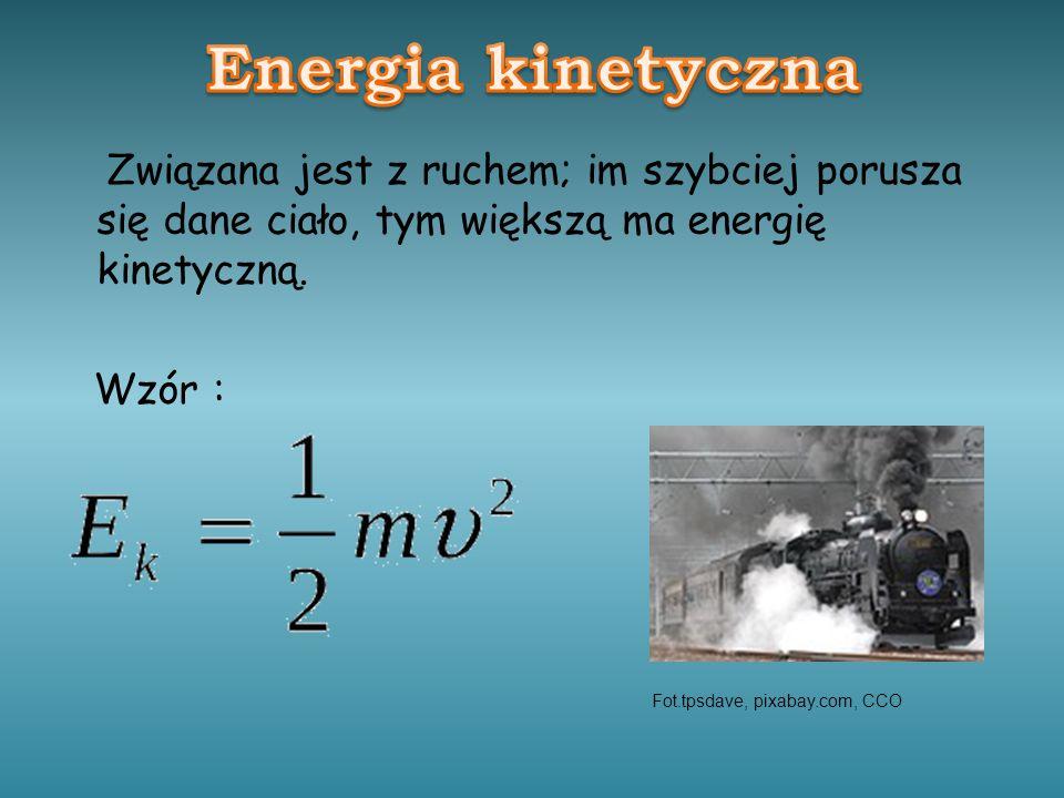 Związana jest z ruchem; im szybciej porusza się dane ciało, tym większą ma energię kinetyczną. Wzór : Fot.tpsdave, pixabay.com, CCO