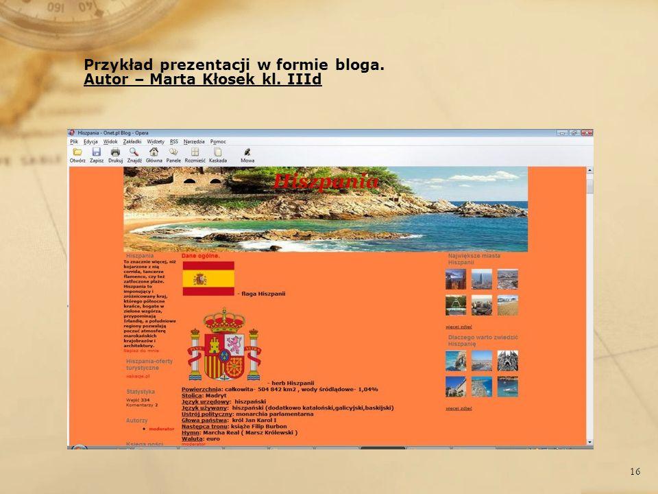 Przykład prezentacji w formie bloga. Autor – Marta Kłosek kl. IIId 16