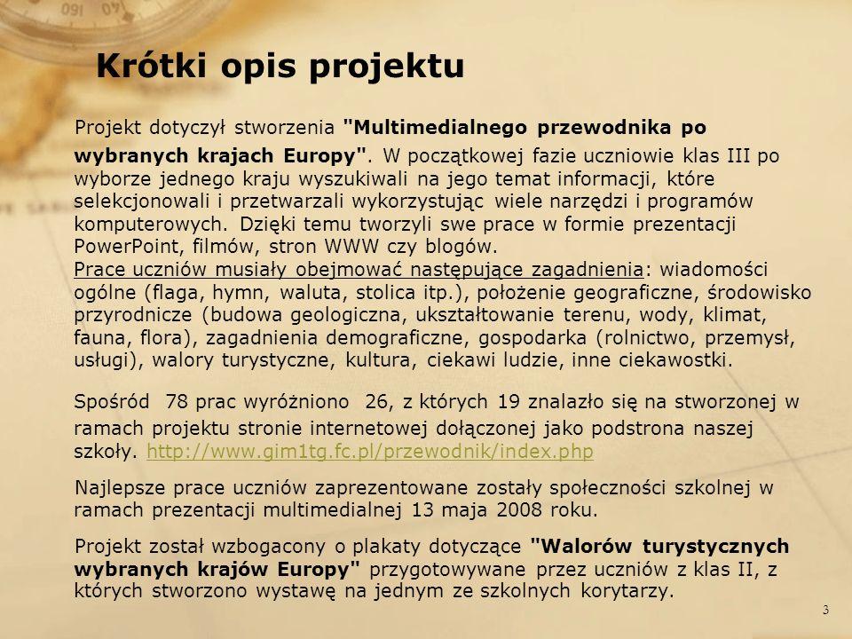 Krótki opis projektu Projekt dotyczył stworzenia
