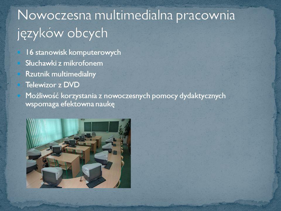 16 stanowisk komputerowych Słuchawki z mikrofonem Rzutnik multimedialny Telewizor z DVD Możliwość korzystania z nowoczesnych pomocy dydaktycznych wspomaga efektowna naukę