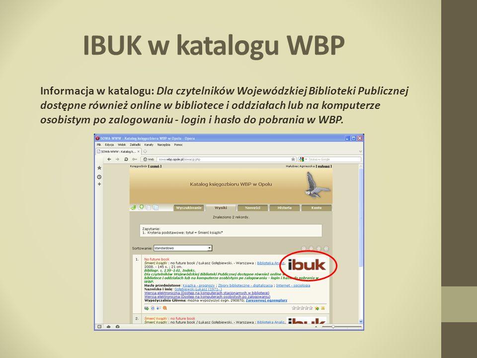 IBUK w katalogu WBP Informacja w katalogu: Dla czytelników Wojewódzkiej Biblioteki Publicznej dostępne również online w bibliotece i oddziałach lub na