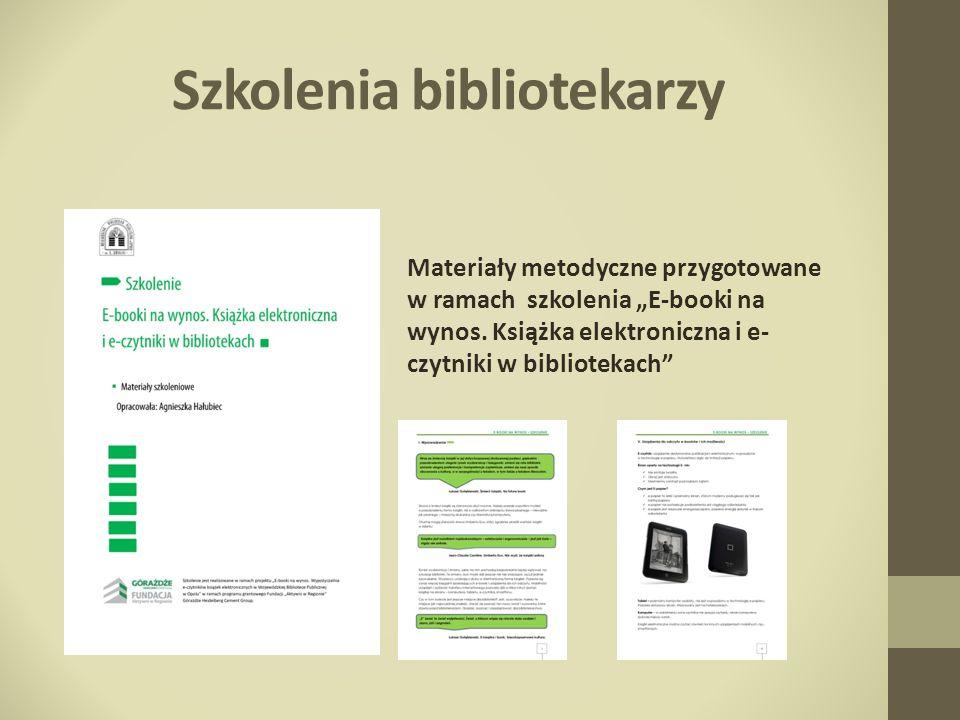 Szkolenia bibliotekarzy Materiały metodyczne przygotowane w ramach szkolenia E-booki na wynos. Książka elektroniczna i e- czytniki w bibliotekach
