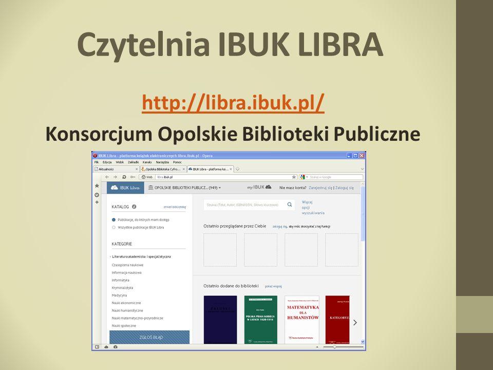 Czytelnia IBUK LIBRA http://libra.ibuk.pl/ Konsorcjum Opolskie Biblioteki Publiczne