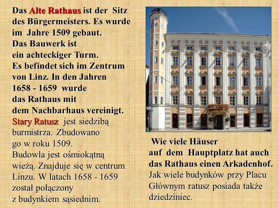 Wie viele Häuser auf dem Hauptplatz hat auch das Rathaus einen Arkadenhof. Jak wiele budynków przy Placu Głównym ratusz posiada także dziedziniec. Wie