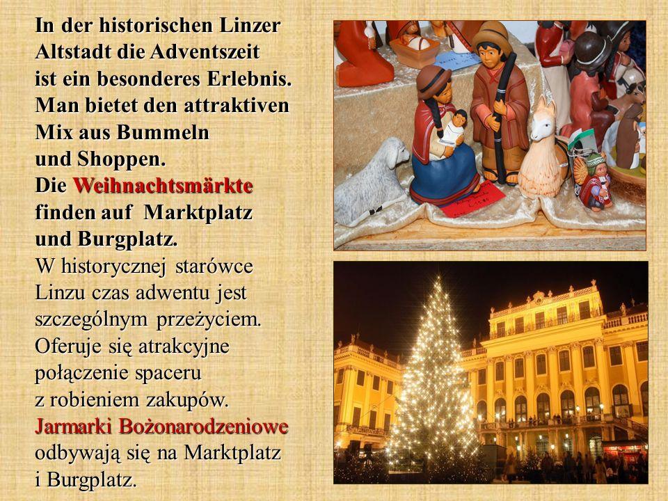 In der historischen Linzer Altstadt die Adventszeit ist ein besonderes Erlebnis. Man bietet den attraktiven Mix aus Bummeln und Shoppen. Die Weihnacht