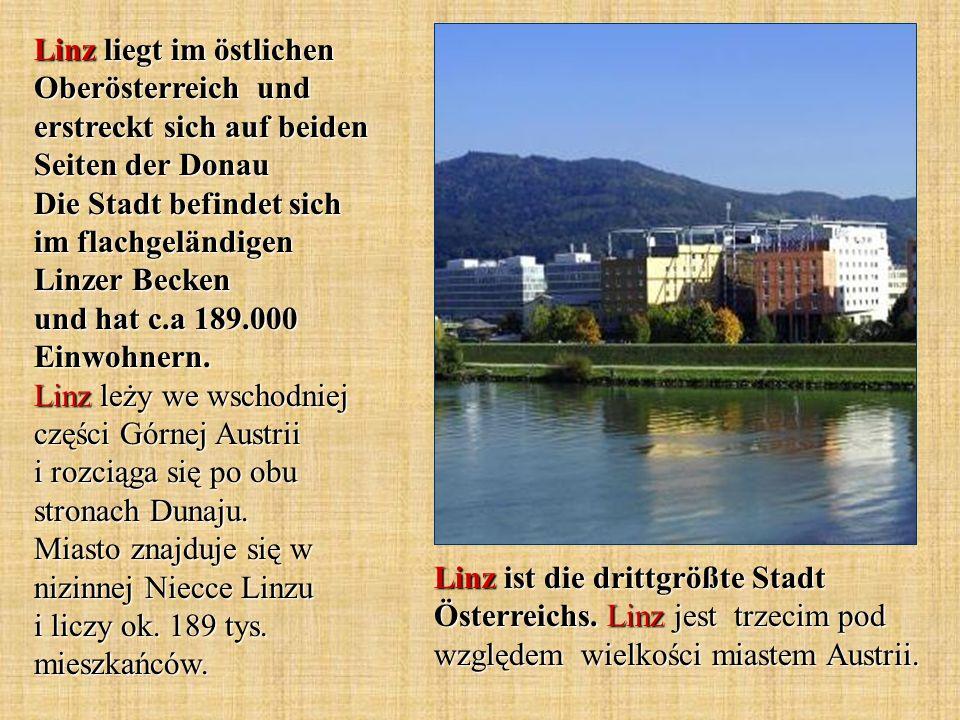 Linz ist die drittgrößte Stadt Österreichs. Linz jest trzecim pod względem wielkości miastem Austrii. Linz liegt im östlichen Oberösterreich und erstr