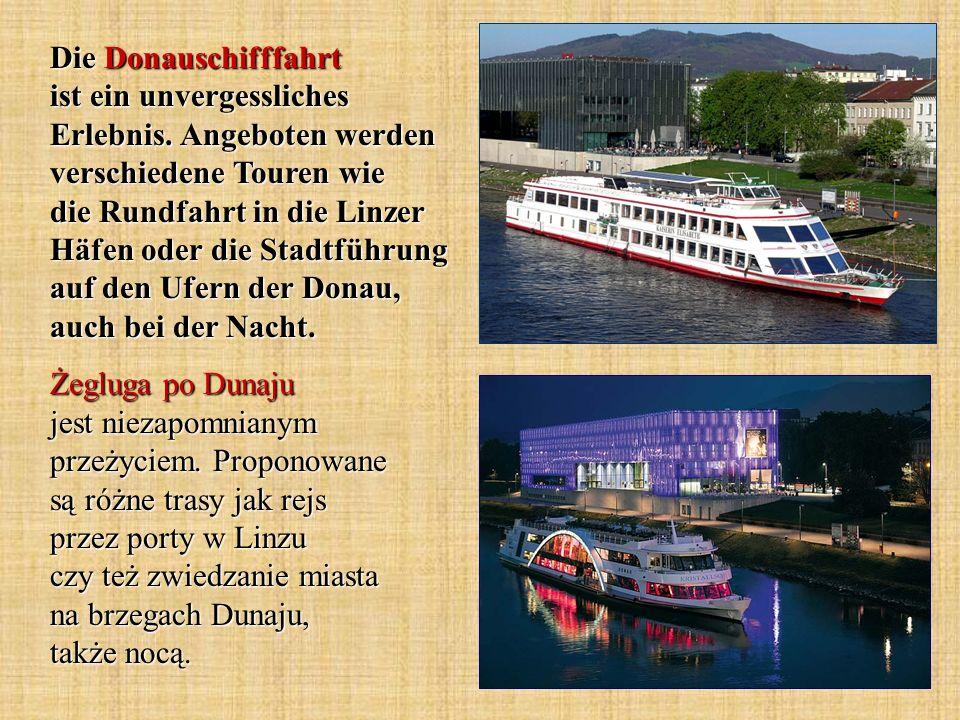 Die Donauschifffahrt ist ein unvergessliches Erlebnis. Angeboten werden verschiedene Touren wie die Rundfahrt in die Linzer Häfen oder die Stadtführun