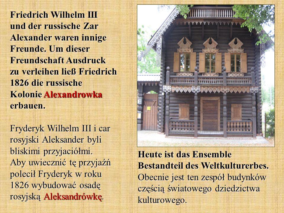 Friedrich Wilhelm III und der russische Zar Alexander waren innige Freunde.