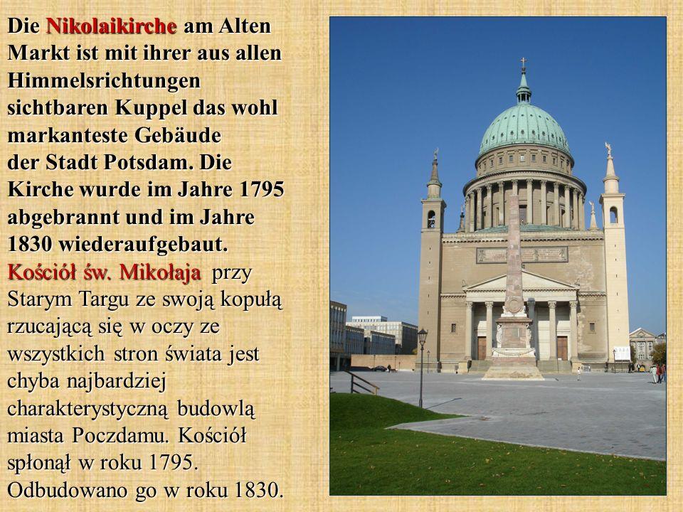 Die Nikolaikirche am Alten Markt ist mit ihrer aus allen Himmelsrichtungen sichtbaren Kuppel das wohl markanteste Gebäude der Stadt Potsdam.