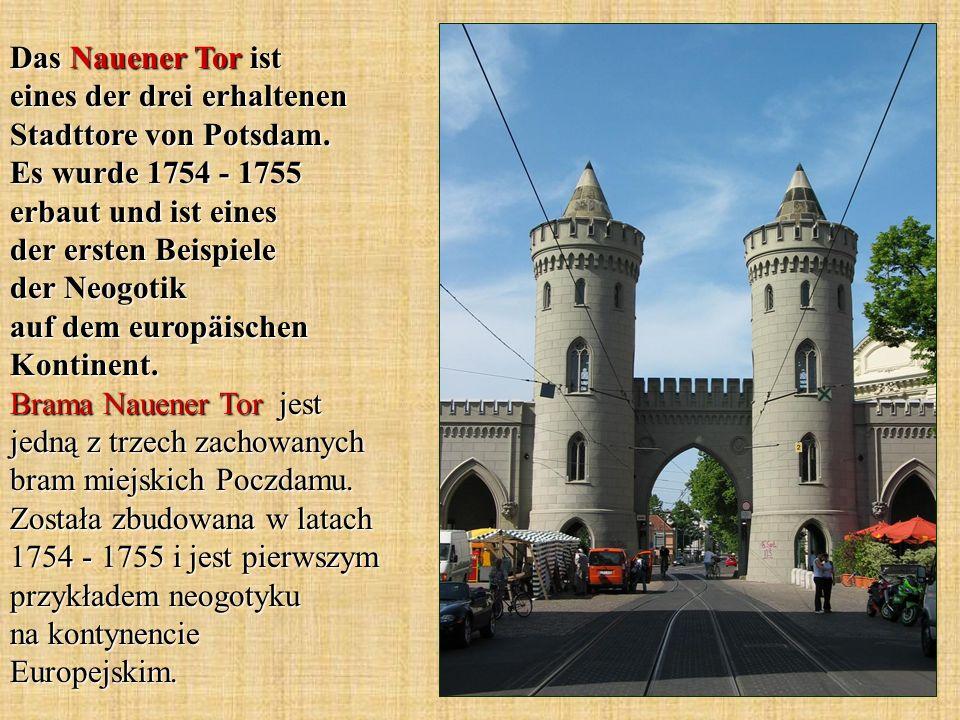 Das Nauener Tor ist eines der drei erhaltenen Stadttore von Potsdam.