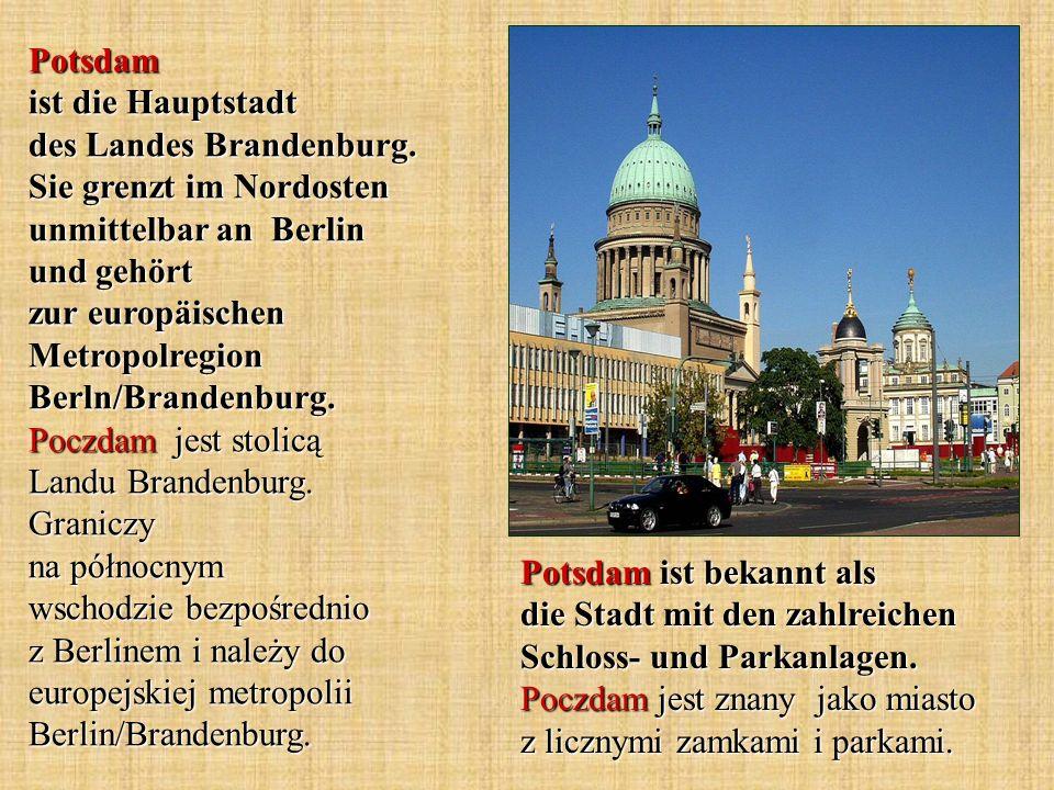 Potsdam ist die Hauptstadt des Landes Brandenburg.