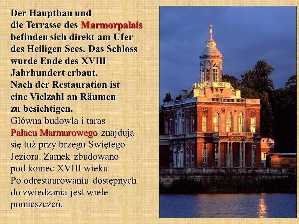 Der Hauptbau und die Terrasse des Marmorpalais befinden sich direkt am Ufer des Heiligen Sees.