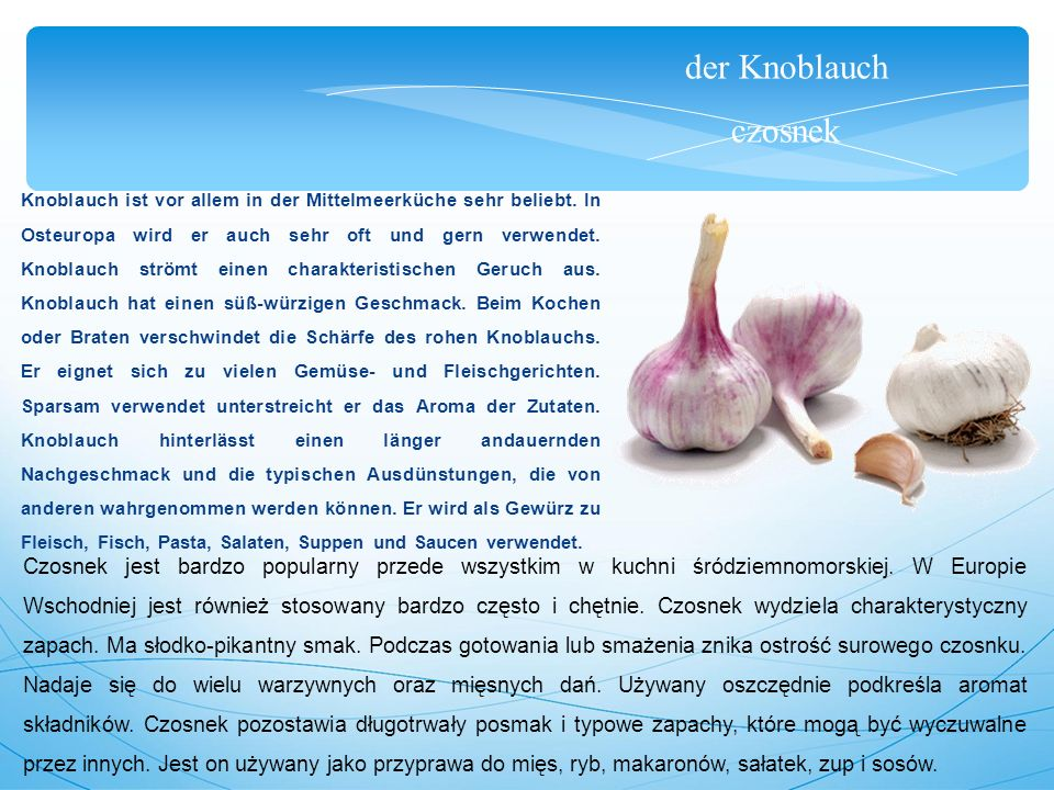 der Knoblauch czosnek Knoblauch ist vor allem in der Mittelmeerküche sehr beliebt.