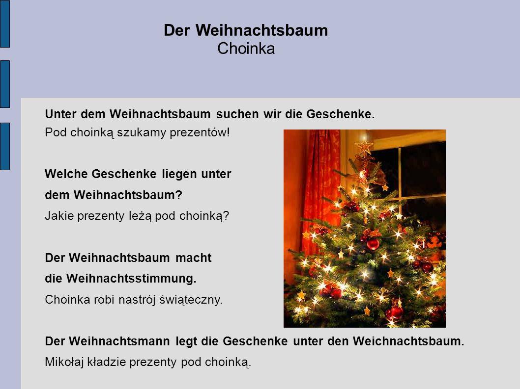Der Weihnachtsbaum Choinka Unter dem Weihnachtsbaum suchen wir die Geschenke. Pod choinką szukamy prezentów! Welche Geschenke liegen unter dem Weihnac