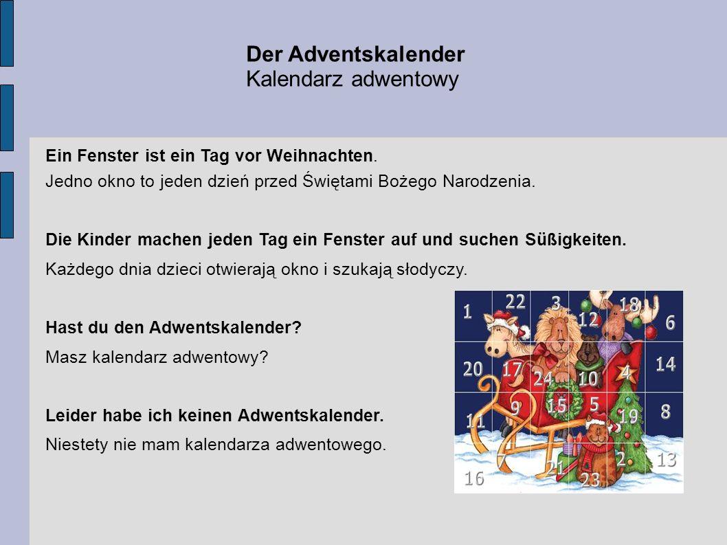 Der Adventskalender Kalendarz adwentowy Ein Fenster ist ein Tag vor Weihnachten. Jedno okno to jeden dzień przed Świętami Bożego Narodzenia. Die Kinde