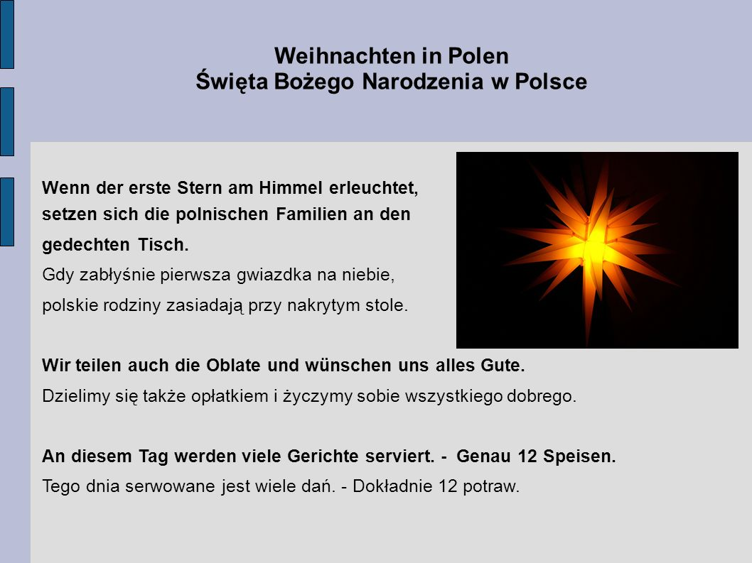 Wenn der erste Stern am Himmel erleuchtet, setzen sich die polnischen Familien an den gedechten Tisch. Gdy zabłyśnie pierwsza gwiazdka na niebie, pols