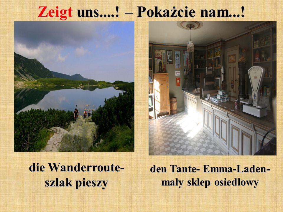 Zeigt uns....! – Pokażcie nam...! die Wanderroute- szlak pieszy den Tante- Emma-Laden- mały sklep osiedlowy