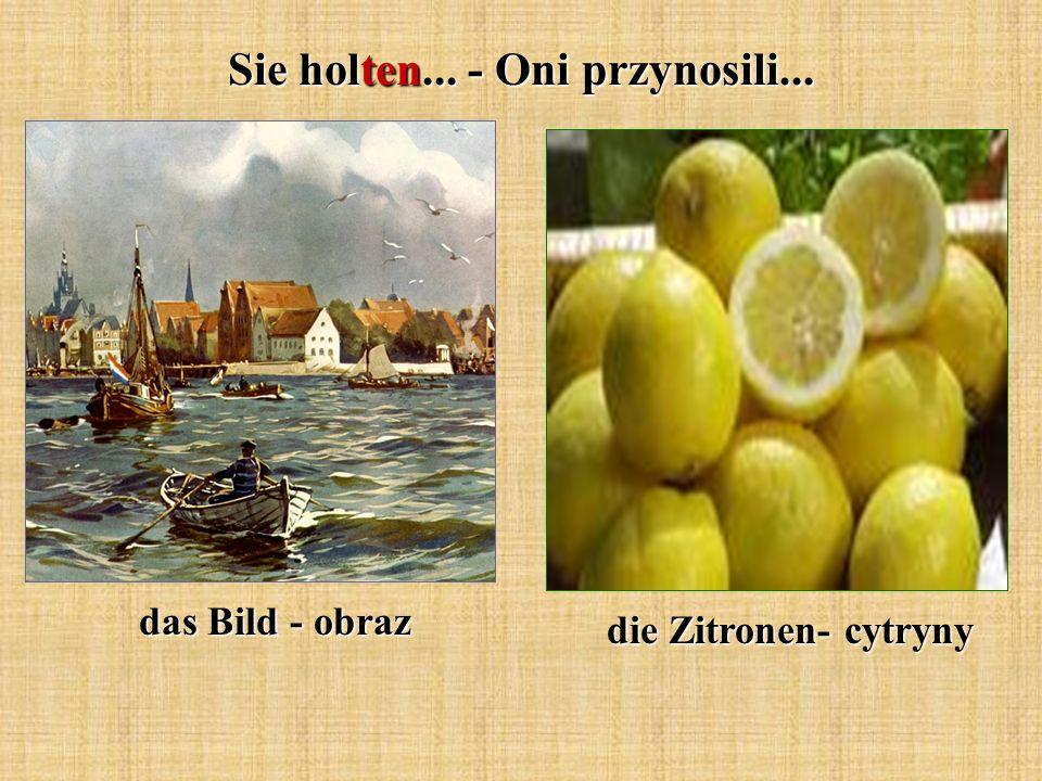 Sie holten... - Oni przynosili... das Bild - obraz die Zitronen- cytryny