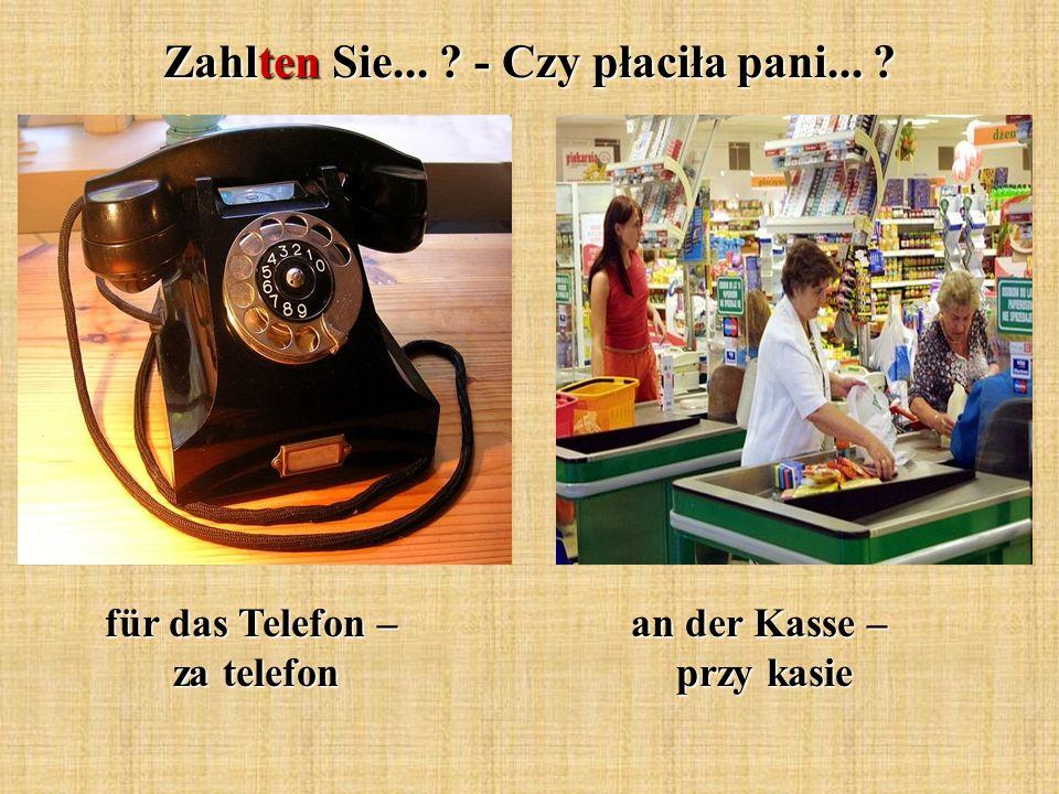 Zahlten Sie... - Czy płaciła pani... für das Telefon – za telefon an der Kasse – przy kasie