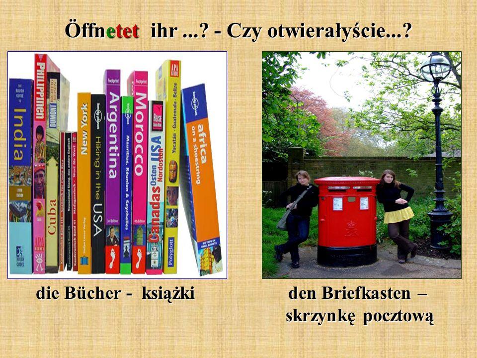 Öffnetet ihr... - Czy otwierałyście... die Bücher - książki den Briefkasten – skrzynkę pocztową