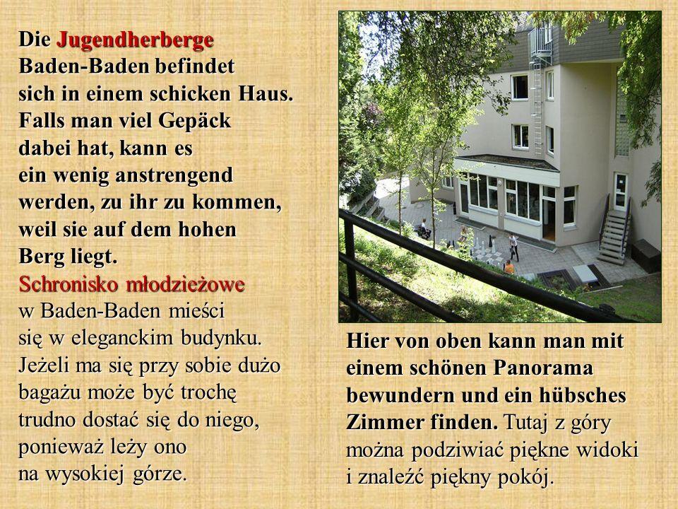 Die Jugendherberge Baden-Baden befindet sich in einem schicken Haus. Falls man viel Gepäck dabei hat, kann es ein wenig anstrengend werden, zu ihr zu