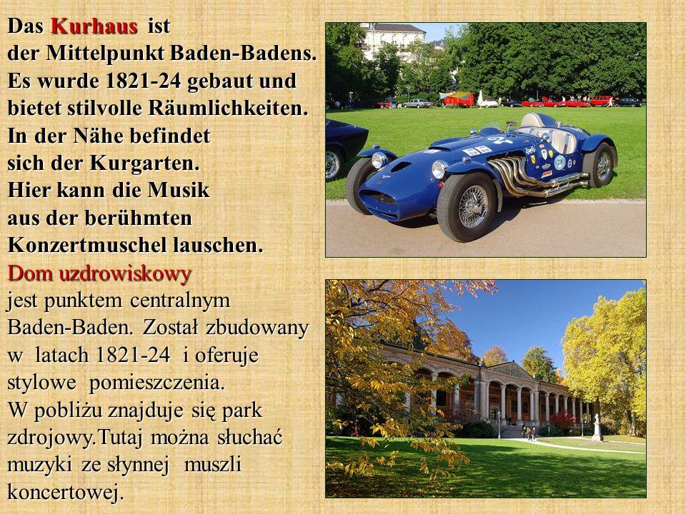 Das Kurhaus ist der Mittelpunkt Baden-Badens. Es wurde 1821-24 gebaut und bietet stilvolle Räumlichkeiten. In der Nähe befindet sich der Kurgarten. Hi