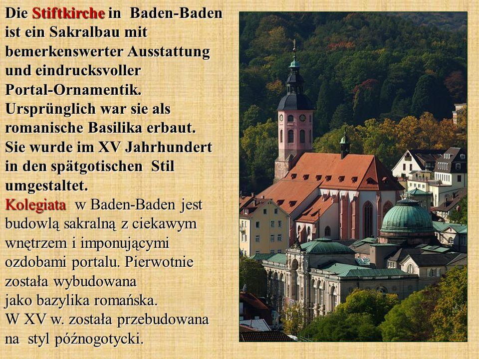 Die Stiftkirche in Baden-Baden ist ein Sakralbau mit bemerkenswerter Ausstattung und eindrucksvoller Portal-Ornamentik. Ursprünglich war sie als roman