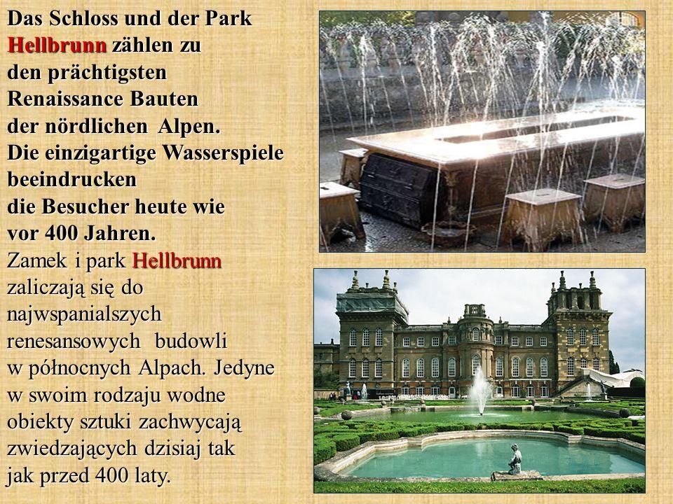 Das Schloss und der Park Hellbrunn zählen zu den prächtigsten Renaissance Bauten der nördlichen Alpen. Die einzigartige Wasserspiele beeindrucken die