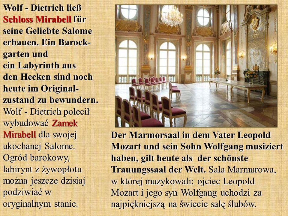 Der Marmorsaal in dem Vater Leopold Mozart und sein Sohn Wolfgang musiziert haben, gilt heute als der schönste Trauungssaal der Welt. Sala Marmurowa,