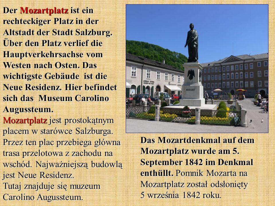 Der Mozartplatz ist ein rechteckiger Platz in der Altstadt der Stadt Salzburg. Über den Platz verlief die Hauptverkehrsachse vom Westen nach Osten. Da