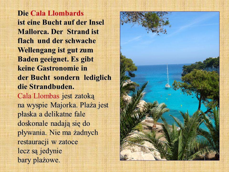 Die Cala Llombards ist eine Bucht auf der Insel Mallorca. Der Strand ist flach und der schwache Wellengang ist gut zum Baden geeignet. Es gibt keine G