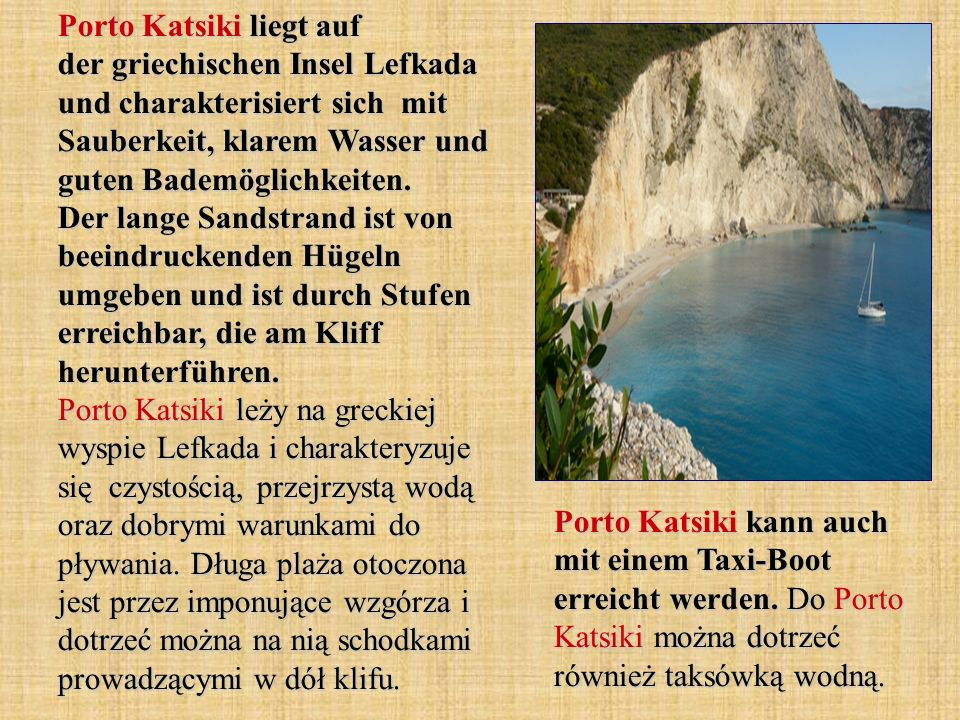 Porto Katsiki liegt auf der griechischen Insel Lefkada und charakterisiert sich mit Sauberkeit, klarem Wasser und guten Bademöglichkeiten.
