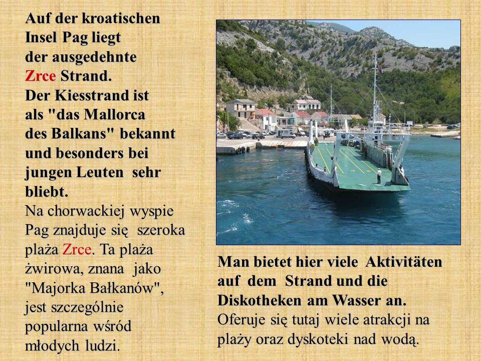 Auf der kroatischen Insel Pag liegt der ausgedehnte Zrce Strand.