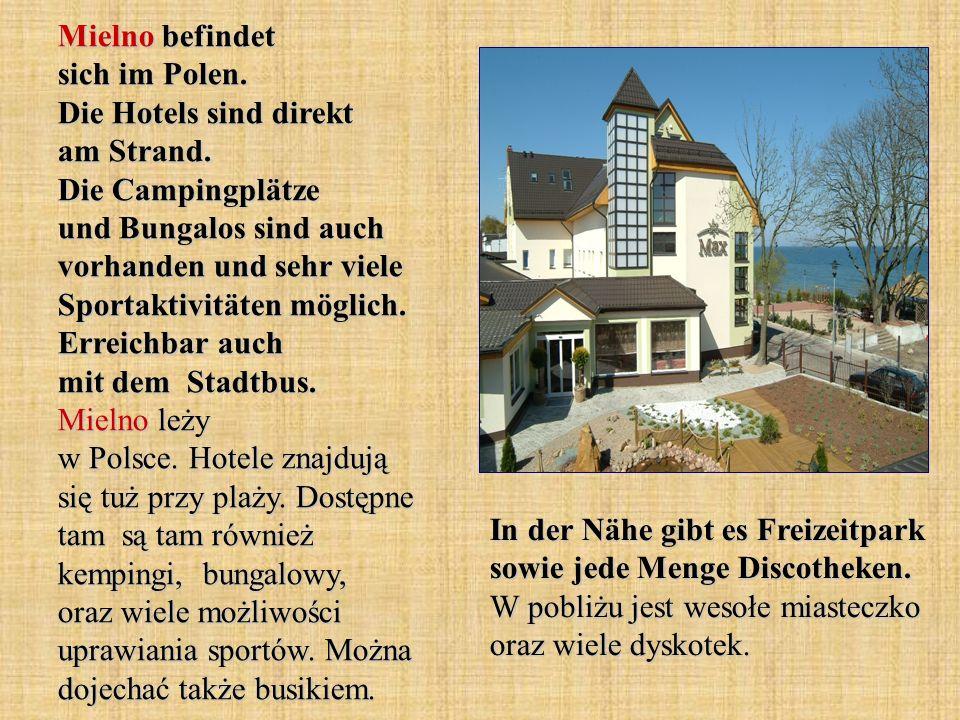 Mielno befindet sich im Polen. Die Hotels sind direkt am Strand. Die Campingplätze und Bungalos sind auch vorhanden und sehr viele Sportaktivitäten mö