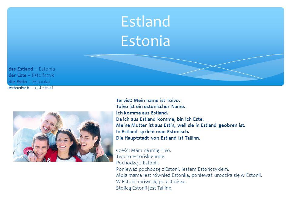 das Estland – Estonia der Este – Estończyk die Estin – Estonka estonisch – estoński Tervist.