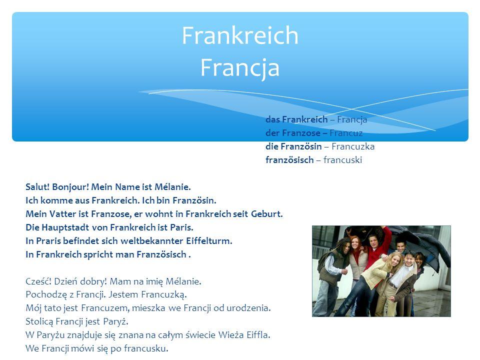 das Frankreich – Francja der Franzose – Francuz die Französin – Francuzka französisch – francuski Salut.