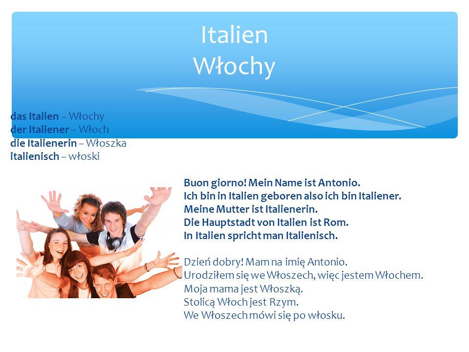 das Italien – Włochy der Italiener – Włoch die Italienerin – Włoszka italienisch – włoski Buon giorno.