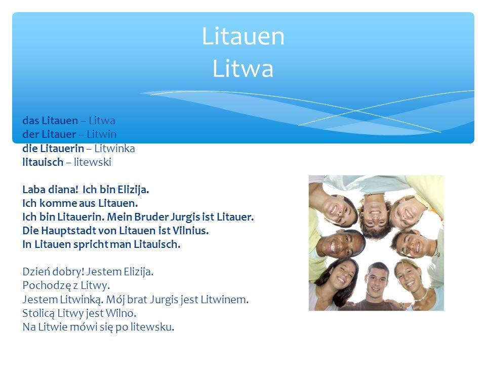 das Litauen – Litwa der Litauer – Litwin die Litauerin – Litwinka litauisch – litewski Laba diana.