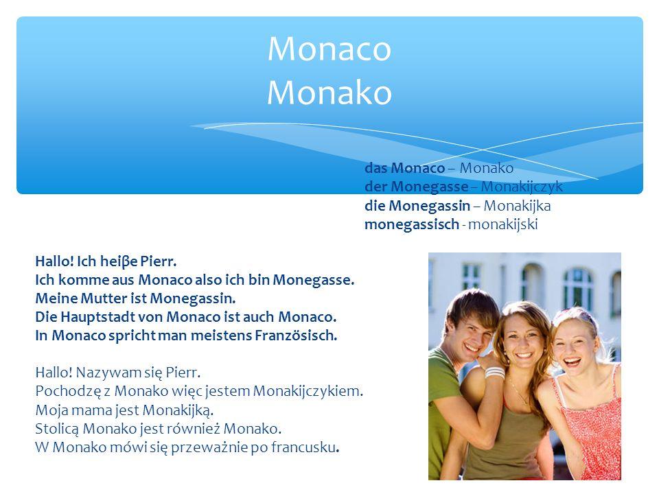 das Monaco – Monako der Monegasse – Monakijczyk die Monegassin – Monakijka monegassisch - monakijski Hallo.