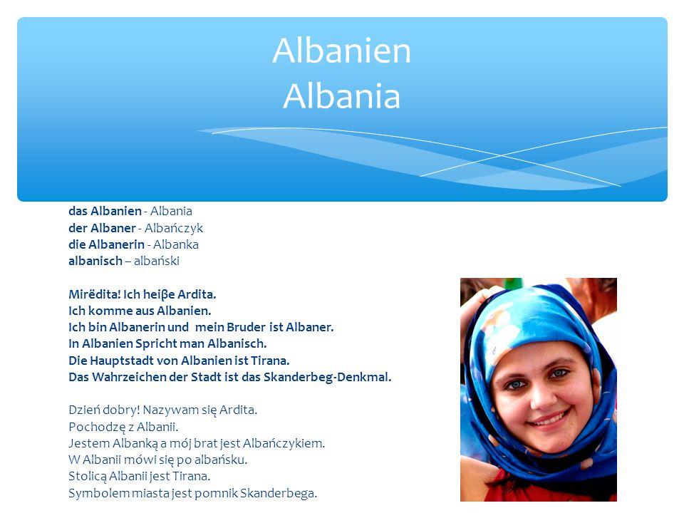 das Albanien - Albania der Albaner - Albańczyk die Albanerin - Albanka albanisch – albański Mirëdita.