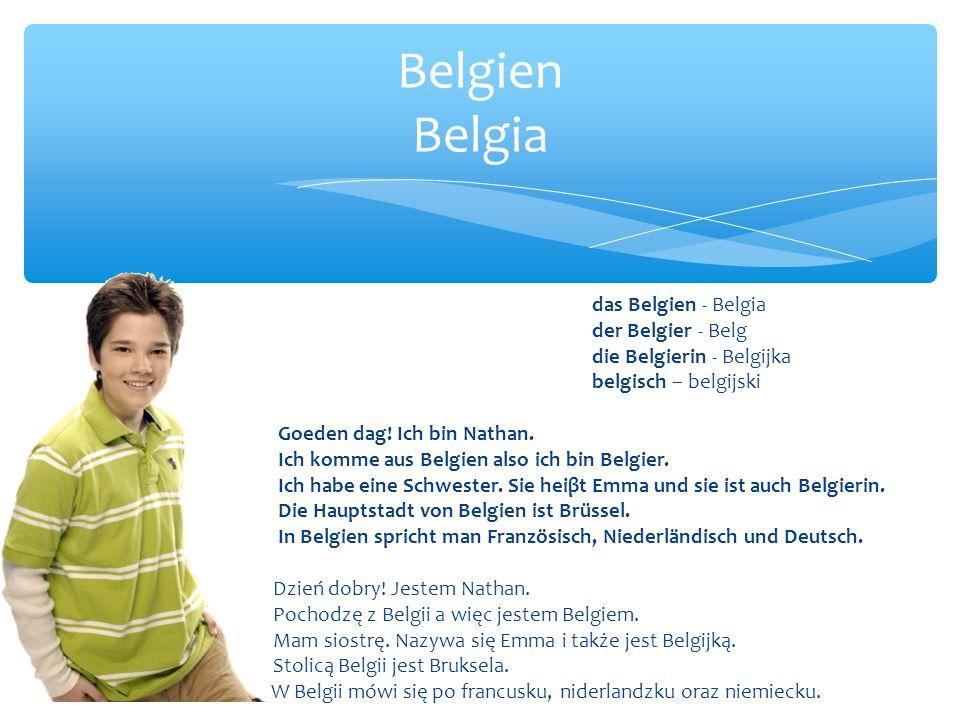 das Belgien - Belgia der Belgier - Belg die Belgierin - Belgijka belgisch – belgijski Goeden dag.