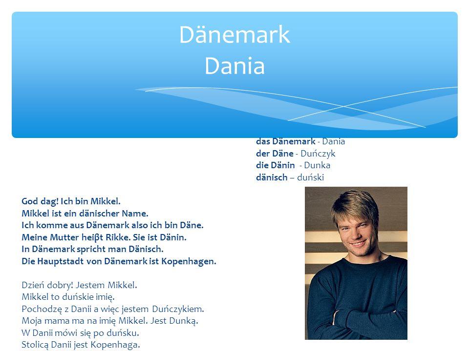 das Dänemark - Dania der Däne - Duńczyk die Dänin - Dunka dänisch – duński God dag.