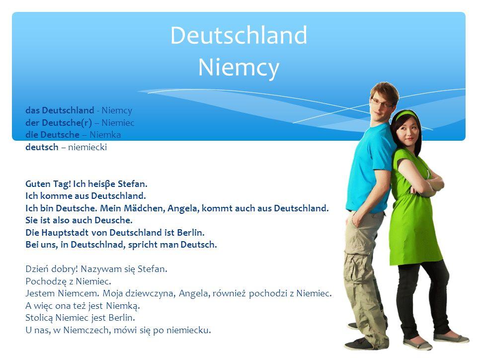 das Deutschland - Niemcy der Deutsche(r) – Niemiec die Deutsche – Niemka deutsch – niemiecki Guten Tag.