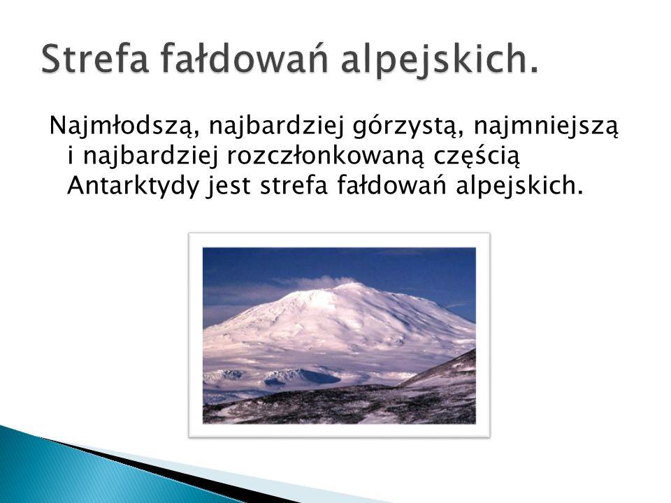 Najmłodszą, najbardziej górzystą, najmniejszą i najbardziej rozczłonkowaną częścią Antarktydy jest strefa fałdowań alpejskich.