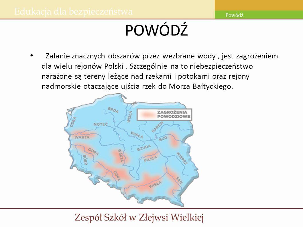 POWÓDŹ Zalanie znacznych obszarów przez wezbrane wody, jest zagrożeniem dla wielu rejonów Polski. Szczególnie na to niebezpieczeństwo narażone są tere