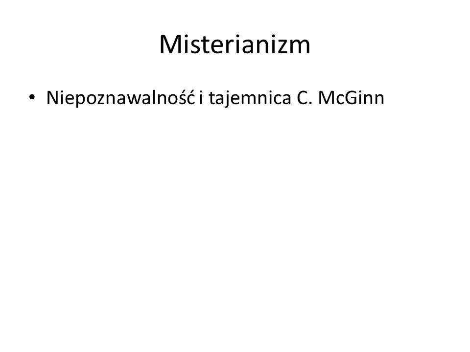 Misterianizm Niepoznawalność i tajemnica C. McGinn