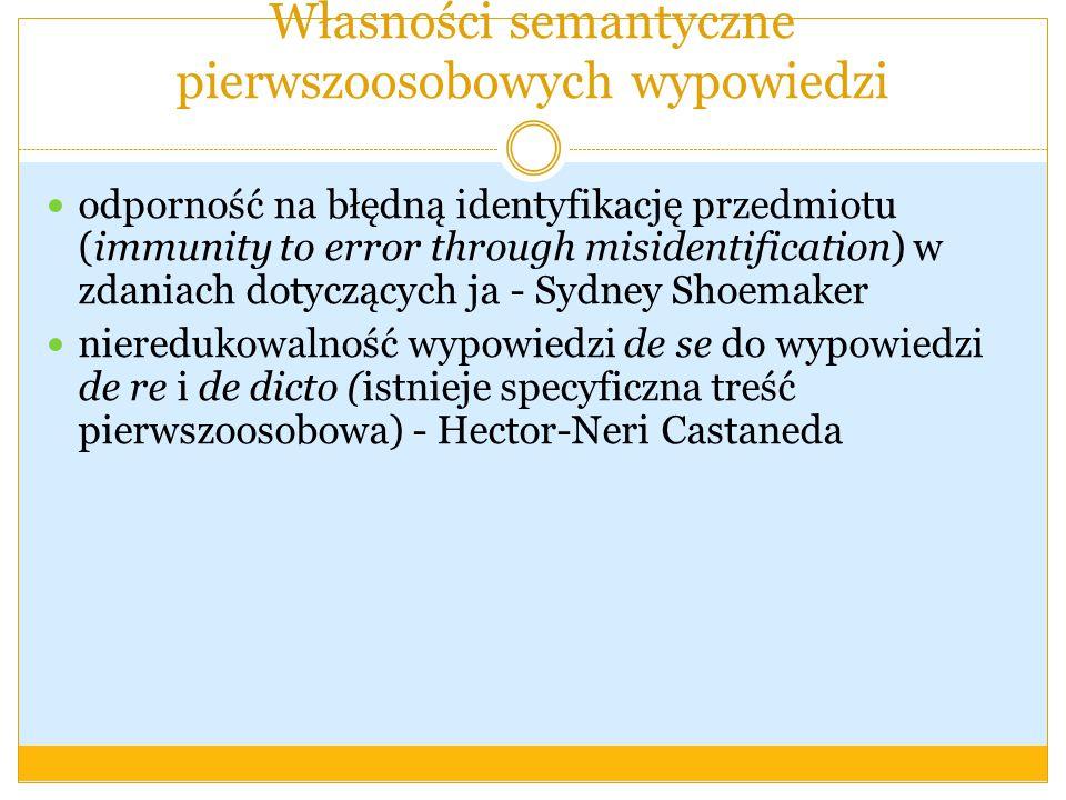 Własności semantyczne pierwszoosobowych wypowiedzi odporność na błędną identyfikację przedmiotu (immunity to error through misidentification) w zdania
