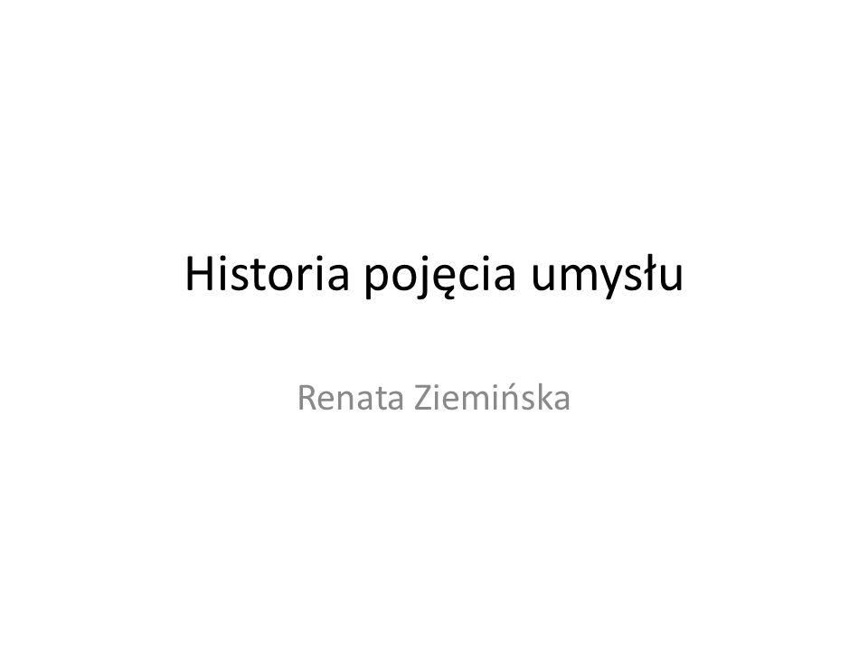 Historia pojęcia umysłu Renata Ziemińska